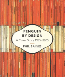 Phil Baines: Penguin by Design: A Cover Story 1935-2005