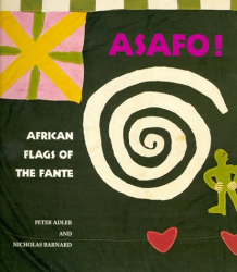 Peter Adler: Asafo!: African Flags of the Fante