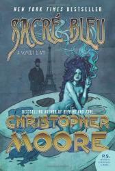 Christopher Moore: Sacre Bleu: A Comedy d'Art (P.S.)