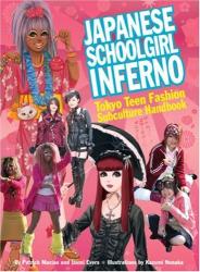: Japanese Schoolgirl Inferno: Tokyo Teen Subculture Handbook