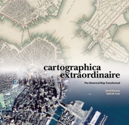 David Rumsey: Cartographica Extraordinaire: The Historical Map Transformed