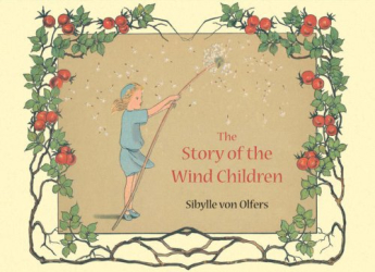 Sibylle Von Olfers: The Story of the Wind Children