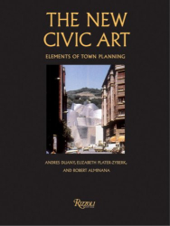 Andrés Duany, Elizabeth Plater-Zyberk, Roberto Alminina: New Civic Art : Elements of Town Planning
