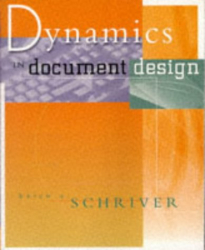 Karen A.  Schriver: Dynamics in Document Design: Creating Text for Readers