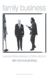 Louis & Allen Ginsberg: Family Business: Selected Letters Between a Father and Son
