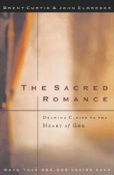 Brent Curtis: The Sacred Romance: Drawing Closer to the Heart of God
