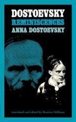 Anna Dostoevsky: Dostoevsky Dostoevsky - Reminiscences (Paper)