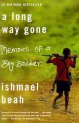 Ishmael Beah: A Long Way Gone: Memoirs of a Boy Soldier