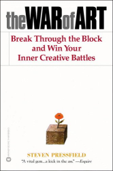 Steven Pressfield: The War of Art: Break Through the Blocks and Win Your Inner Creative Battles