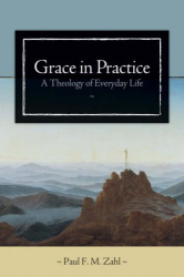 Paul F. M. Zahl: Grace in Practice