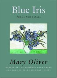 Mary Oliver: Blue Iris