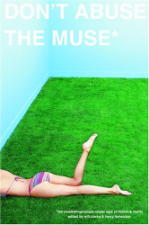 : Don't Abuse the Muse: The MiddleFingerPress Mixed Tape of Fiction, Poetry & Reality