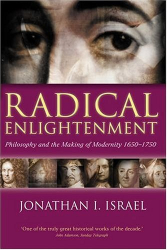 2001 Jonathan I. Israel: Radical Enlightenment: Philosophy and the Making of Modernity 1650-1750