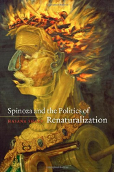 2011 Hasana Sharp: Spinoza and the Politics of Renaturalization