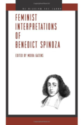 2009 Moira Gatens (ed.): Feminist Interpretations of Benedict Spinoza (Re-Reading the Canon)