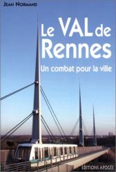 Jean Normand: Le Val de Rennes : Un combat pour la ville
