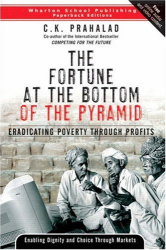CK Prahalad: The Fortune at the Bottom of the Pyramid