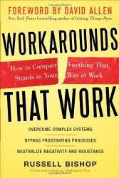 Russell Bishop: Workarounds That Work: How to Conquer Anything That Stands in Your Way at Work
