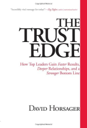 David Horsager: The Trust Edge: How Top Leaders Gain Faster Results, Deeper Relationships, and a Stronger Bottom Line