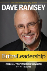 Dave Ramsey: EntreLeadership: 20 Years of Practical Business Wisdom from the Trenches