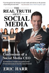 Eric Harr: The Real Truth About Social Media