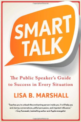 Lisa B. Marshall: Smart Talk: The Public Speaker's Guide to Success in Every Situation