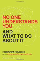 Heidi Grant Halvorson: No One Understands You and What to Do About It
