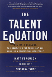 Matt Ferguson: The Talent Equation: Big Data Lessons for Navigating the Skills Gap and Building a Competitive Workforce