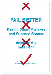 Anjali Sastry: Fail Better: Design Smart Mistakes and Succeed Sooner