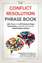 Barbara Mitchell: The Conflict Resolution Phrase Book: 2,000+ Phrases For Any HR Professional, Manager, Business Owner, or Anyone Who Has to Deal with Difficult Workplace Situations