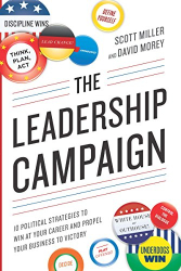 Scott Miller: The Leadership Campaign