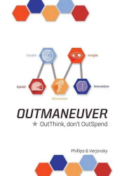 Alex Verjovsky: OutManeuver: OutThink-Don't OutSpend