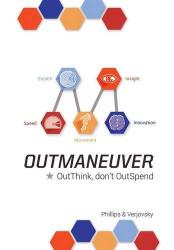 Alex Verjovsky: OutManeuver: OutThink-Don't OutSpend