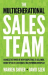 Warren Shiver: The Multigenerational Sales Team: Harness the Power of New Perspectives to Sell More, Retain Top Talent, and Design a High Performing Workplace