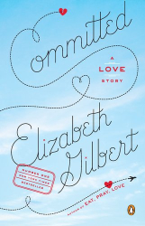 Elizabeth Gilbert: Committed: A Love Story