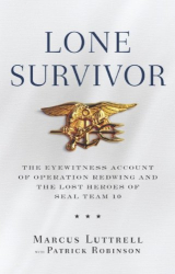 Marcus Luttrell: Lone Survivor: The Eyewitness Account of Operation Redwing and the Lost Heroes of SEAL Team 10