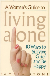 Pamela Stone: A Woman's Guide to Living Alone