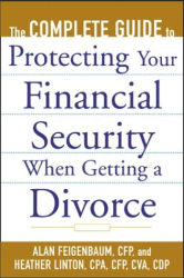 Alan Feigenbaum: The Complete Guide to Protecting Your Financial Security When Getting a Divorce