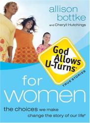 Allison Bottke: God Allows U-Turns for Women