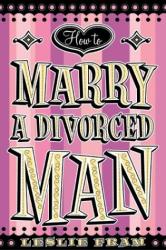 Leslie Framm: How to Marry a Divorced Man