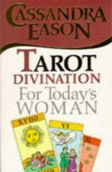Cassandra Eason: Tarot Divination for Today's Woman