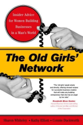 Sharon Whiteley: The Old Girls' Network: Insider Advice for Women Building Businesses in a Man's World
