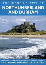 Peter Long: The Hidden Places of Northumberland & Durham (Travel Publishing)
