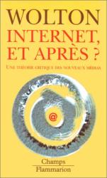 Dominique Wolton: Internet et après ?