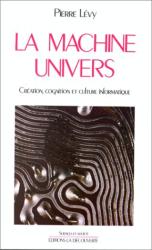Pierre Lévy: La machine univers: Création, cognition et culture informatique (Sciences et société)