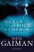Neil Gaiman: L'Océan au bout du chemin