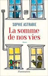 Astrabie, Sophie: La somme de nos vies (extrait gratuit)