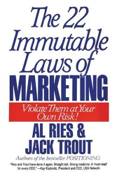 Al Ries: The 22 Immutable Laws of Marketing : Exposed and Explained by the World's Two