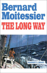 Bernard Moitessier: The Long Way