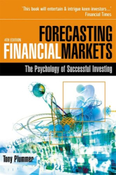Tony Plummer: Forecasting Financial Markets: The Psychology of Successful Investing